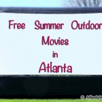 FREE Outdoor Movies: Free Summer Outdoor Movies in Atlanta, Georgia