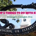 Top 5 Things to Do with Kids in Conyers/Covington, Gerogia