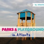Family's Favorite Parks and Playgrounds in Atlanta (Northeast Metro)